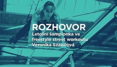 Rozhovor s letošní reprezentantkou ČR ve street workoutu je mistryně ČR ve šplhu Veronika Szabóová