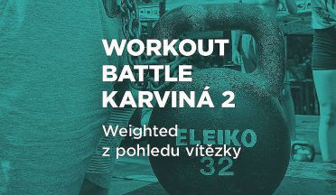 REPORT: Workout battle Karviná 2. očima vítězky kategorie weighted